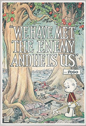 Pogo Poster- We have met the enemy and he is us