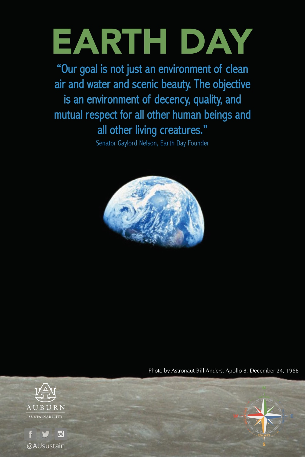 "Image of the Earth rise with the Gaylord Nelson quote: ""Our goal is not just an environment of clean air and water and scenic beauty. The objective is an environment of decency, quality, and mutual respect for all other human beings and all other living creatures."""